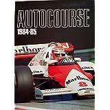 AUTOCOURSE -THE WORLD'S LEADING GRAND PRIX ANNUAL 1984/85, Hamilton, Maurice (Editor)