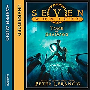 The Tomb of Shadows (Seven Wonders, Book 3) Audiobook