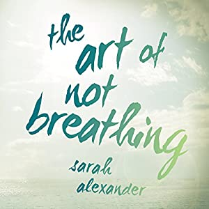 The Art of Not Breathing Audiobook