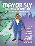 img - for Mayor Sly and the Magic Bow Tie: A Kansas City Adventure book / textbook / text book