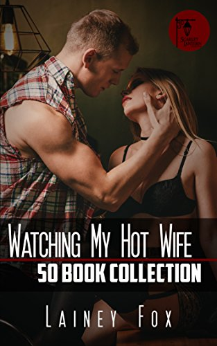 Watching My Hot Wife - 50 Book Collection (Lainey Collection)