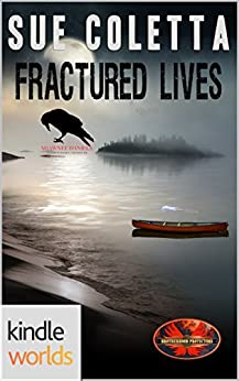 Brotherhood Protectors: Fractured Lives (Kindle Worlds Novella) by [Coletta, Sue]