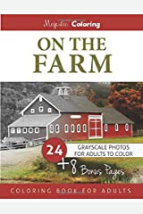 On the Farm: Grayscale Photo Coloring for Adults Paperback