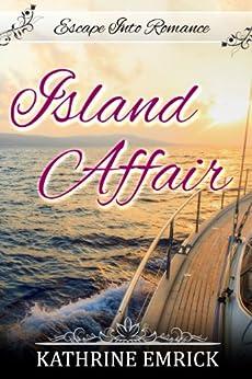 Island Affair (Escape Into Romance Book 1) by [Emrick, Kathrine]