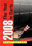 2008 the Year in Darts, Paul Seigel, 1453513248
