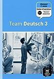Allemand 3e année Palier 2 Team Deutsch 3 : Cahier d'exercices