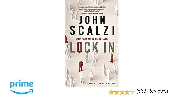 Lock In: A Novel of the Near Future: John Scalzi: 9780765381323 ...