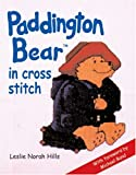 Paddington Bear in Cross Stitch, Leslie Norah Hills, 1861083882