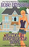 Murder at Honeysuckle Hotel (Trash-to-Treasure Crafting Mystery Book 1)