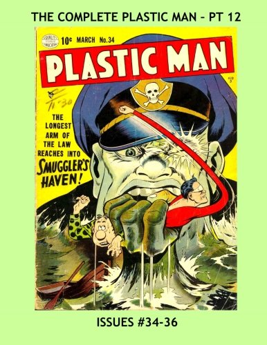 Download The Complete Plastic Man - Pt 12: All Stories - No Ads - Three Great Issues In One Volume ebook