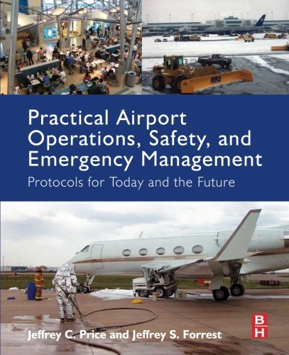 - Practical Airport Operations, Safety, and Emergency Management: Protocols for Today and the Future