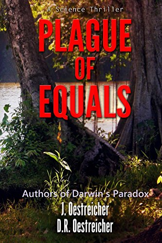 Plague of Equals: A science thriller of international disease, politics and drug discovery.