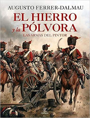 El hierro y la pólvora de Augusto Ferrer-Dalmau