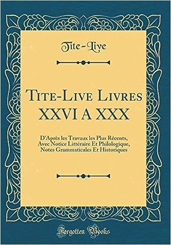 Tite Live Livres Xxvi A Xxx D Apres Les Travaux Les Plus