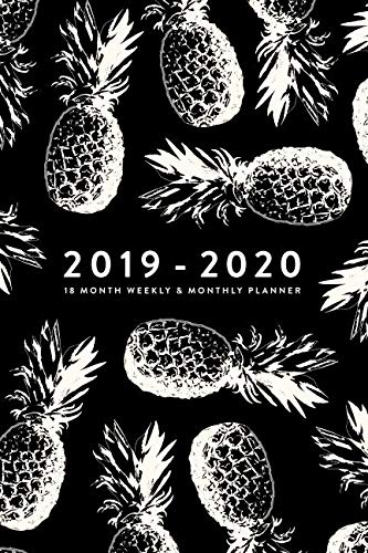 2019 - 2020   18 Month Weekly & Monthly Planner (2019 2020 18-Month Daily Weekly Monthly Planner, Organizer, Agenda and Calendar)