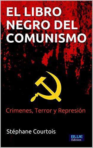 El Libro Negro del Comunismo: Crímenes, terror y represión (Spanish Edition)