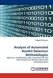 Analysis of Automated Rootkit Detection Methodologies: ANALYSIS, COMPARISON, AND EVALUATION OF THE EFFECTIVENESS OF ROOTKIT DETECTION METHODOLOGIES