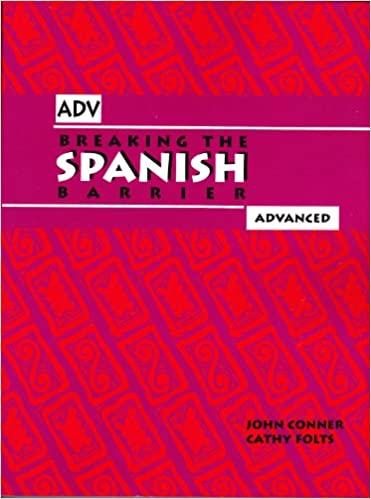Amazon breaking the spanish barrier advanced 9780971281707 amazon breaking the spanish barrier advanced 9780971281707 john conner cathy folts books fandeluxe Gallery