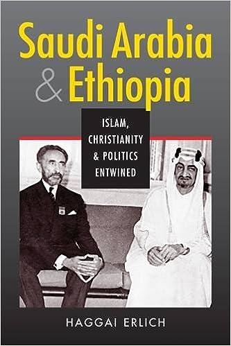 Saudi Arabia and Ethiopia: Islam, Christianity, and Politics Entwined