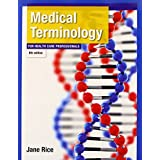 Medical Terminology for Health Care Professionals (8th Edition) (Rice, Medical Terminology)