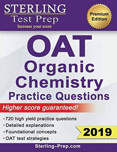 High Oats - Sterling Test Prep OAT Organic Chemistry Practice Questions: High Yield OAT Organic Chemistry Questions