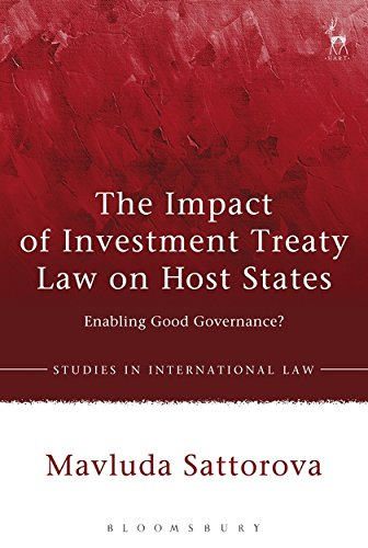 The Impact of Investment Treaty Law on Host States: Enabling Good Governance? (Studies in International Law)