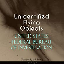 Unidentified Flying Objects Audiobook by  United States Federal Bureau of Investigation Narrated by Jack Brown