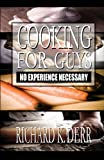 Cooking for Guys, Richard K. Derr, 1448949416