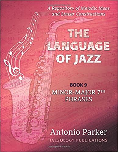 Rapidshare herunterladen Hörbücher The Language Of Jazz - Book 9 Minor-Major 7th Phrases: A Repository of Melodic Ideas and Linear Constructions (Volume 9) 1944987088 in German PDF PDB