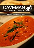 Paleo Indian Recipes (Caveman Cookbooks)