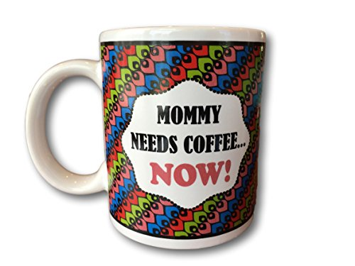 - Mug Chat by Ganz Mom Mug Funny Sayings Coffee Mug Just For Moms Ceramic 10oz mugs (Mommy Needs Coffee. Now!!)