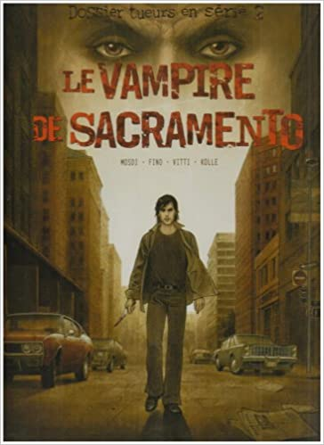 Lire Dossier tueurs en série, Tome 2 : Le Vampire de Sacramento epub, pdf