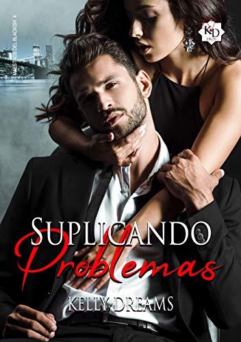 Suplicando Problemas (Amos del Blackish nº 4) (Spanish Edition)