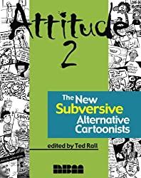 Attitude 2: The New Subversive Social Commentary Cartoonists