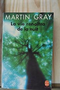 La vie renaitra de la nuit par Gray