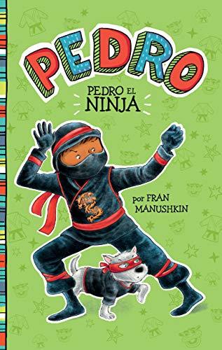 Pedro el ninja (Pedro en español) (Spanish Edition)