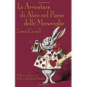 Le Avventure di Alice nel Paese delle Meraviglie (Alice's Adventures in Wonderland in Italian) (Italian Edition)