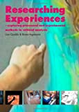 Researching Experiences: Exploring Processual and Experimental Methods in Cultural Analysis, Lisa Gjedde and Bruno Ingemann, 1847186009