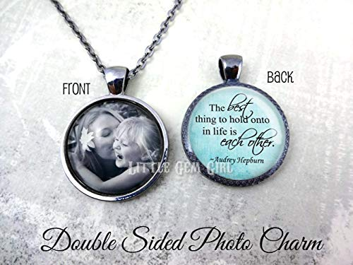 (The best thing to hold onto in life is each other Audrey Hepburn Quote Necklace or Key Chain - Double Sided Custom Photo Charm - Available in 5 Setting Metal Finishes & 19 Designs)