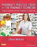 Pharmacy Practice Today for the Pharmacy Technician: Career Training for the Pharmacy Technician, 1e