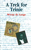 A Trek for Trinie, Wiesje De Lange, 9652291242