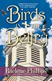 img - for Birds in the Belfry (All God's Creatures) by Raelene Phillips (2005-07-01) book / textbook / text book