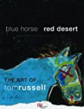 Blue Horse, Red Desert, Tom Russell, 0982860129