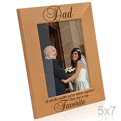Kate Posh Dad of All The Walks We've Taken Together This one is My Favorite. Engraved Natural Wood Picture Frame, Father of The Bride Wedding Gifts, Thank You Dad, Best Dad Ever (5x7-Vertical) (Best Gift For My Dad)