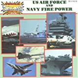 Us Air Force & Navy Fire Power by Various Artists