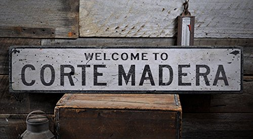 Welcome to CORTE MADERA - Custom CORTE MADERA, CALIFORNIA US City, State Distressed Wooden Sign - 11.25 x 60 - Madera Shops Corte