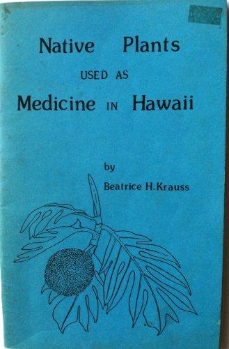 Native Plants Used as Medicine in Hawaii