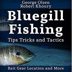 Fishing: Bluegill Tips, Tricks, and Tactics Audiobook