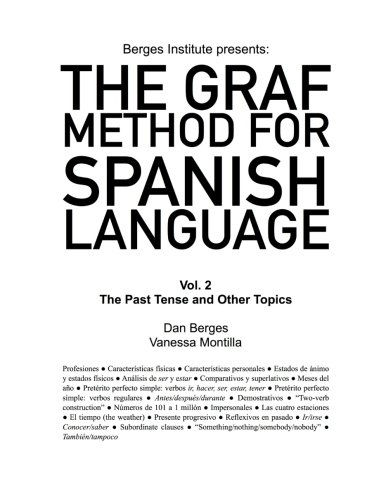 The Graf Method for Spanish Language, Vol 2: The Past Tense and Other Topics