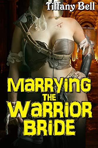 Marrying the Warrior Bride (Fantasy Femdom Erotica) (English Edit
